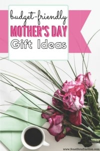 Budget-Friendly Mother's Day Gift Ideas