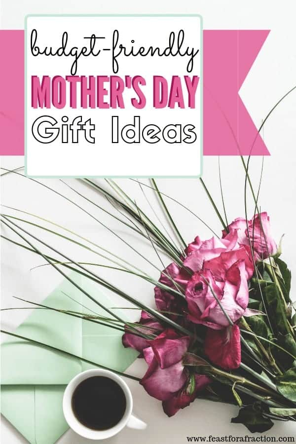 budget-friendly mother's day gift ideas graphic with bouquet of roses and card