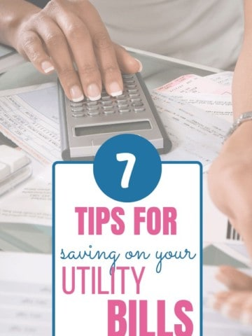 woman using calculator with bills on table with title text 7 tips for saving on utility bills
