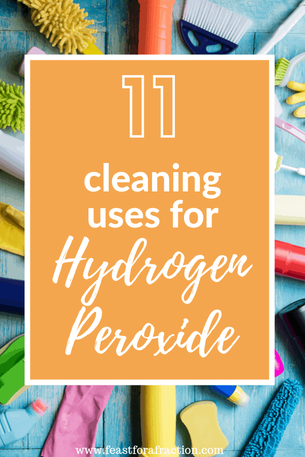 Stretch your budget by making your own cleaning products using Hydrogen Peroxide. #budget #diy #organization feastforafraction.com