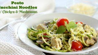 Pesto Zucchini Noodles With Chicken & Mushrooms