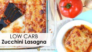 Grain free Zucchini Lasagna Recipe - low-carb with vegan options