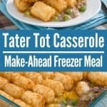 collage of tater tot casserole freezer meal with title text