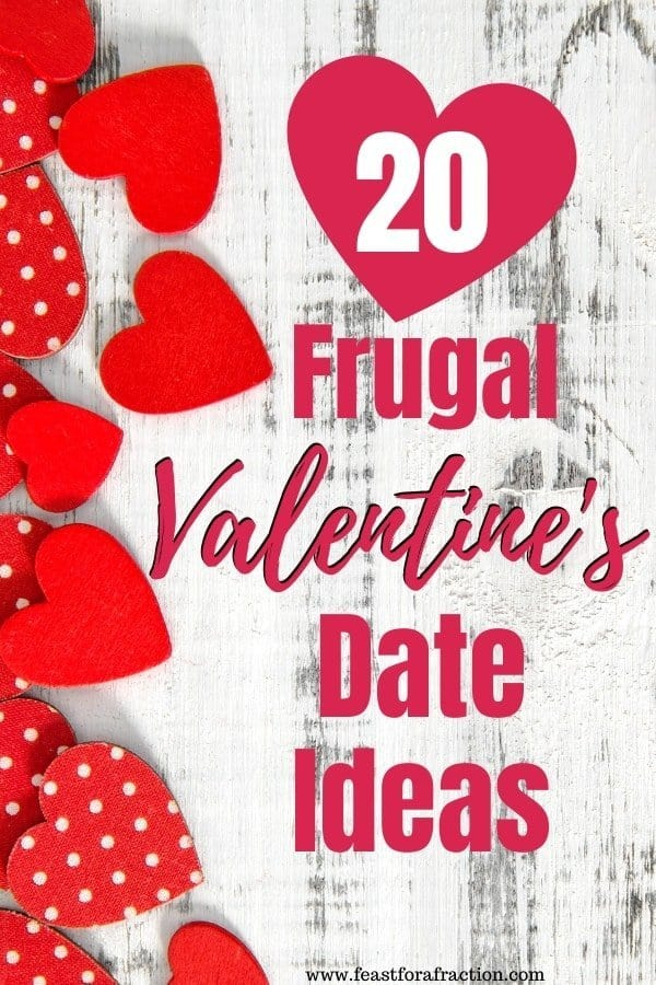 "whitewash wood board with red felt hearts and title text ""20 Frugal Valentine's Date Ideas"""