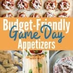 """images of budget-friendly appetizers round-up with title text """"Budget-Friendly Game Day Appetizers"""""""