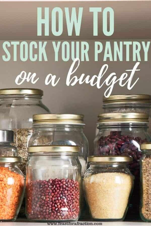 "glass jars filled with dried lentils, rice and beans sitting on shelf with title text ""how to stock your pantry on a budget"""