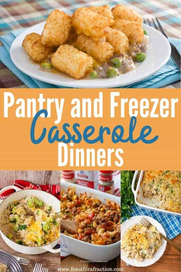 "collage image of casserole dinners with title text ""Pantry and Freezer Casserole Dinners"""