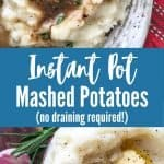 """grey plate with mashed potatoes and brown gravy with chopped herbs on top and overhead view of bowl of mashed potatoes with title text """"Instant Pot Mashed Potatoes no draining required"""""""