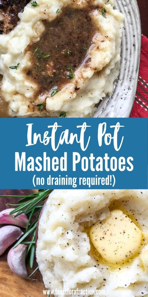"grey plate with mashed potatoes and brown gravy with chopped herbs on top and overhead view of bowl of mashed potatoes with title text ""Instant Pot Mashed Potatoes no draining required"""