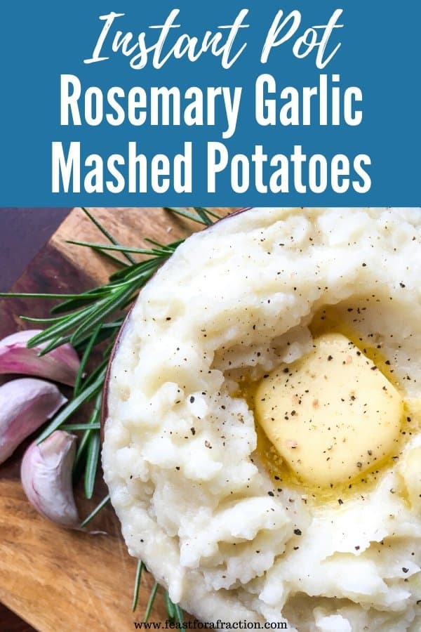 "bowl of instant pot mashed potatoes with garlic cloves and rosemary sprig on wooden cutting board with title text ""Instant Pot Rosemary Garlic Mashed Potatoes)"