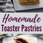 "collage of two images of toaster pastries on white plate with gray and white napkin with title text ""Homemade Toaster Pastries"""