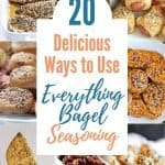 """collage of images of recipes using everything bagel seasoning with title text """"20 Delicious Ways to use Everything Bagel Seasoning"""""""