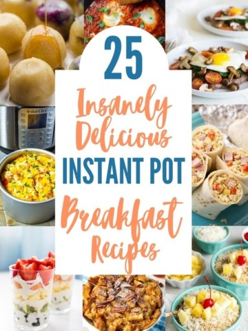 collage of 25 insanely delicious instant pot breakfast recipes