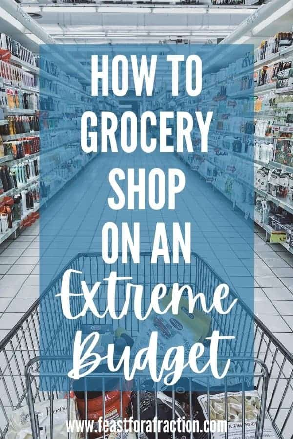 "picture of grocery store aisle with title text ""How to Grocery Shop on an Extreme Budget"""