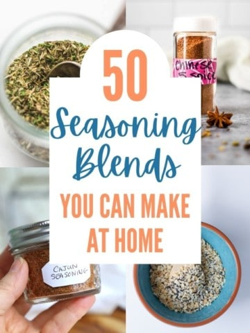 """collage of homemade seasoning blends with title text """"50 Seasoning Blends You Can Make at Home"""""""
