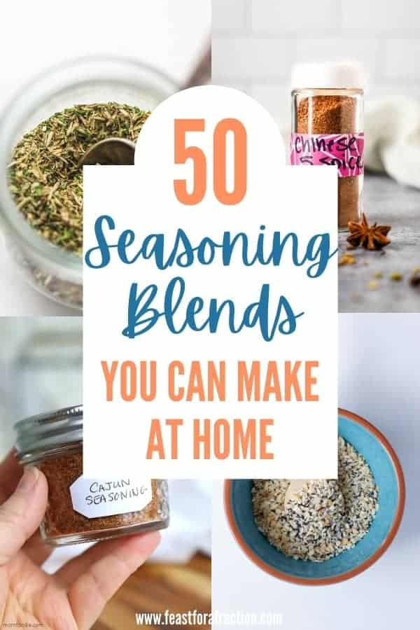 "collage of homemade seasoning blends with title text ""50 Seasoning Blends You Can Make at Home"""