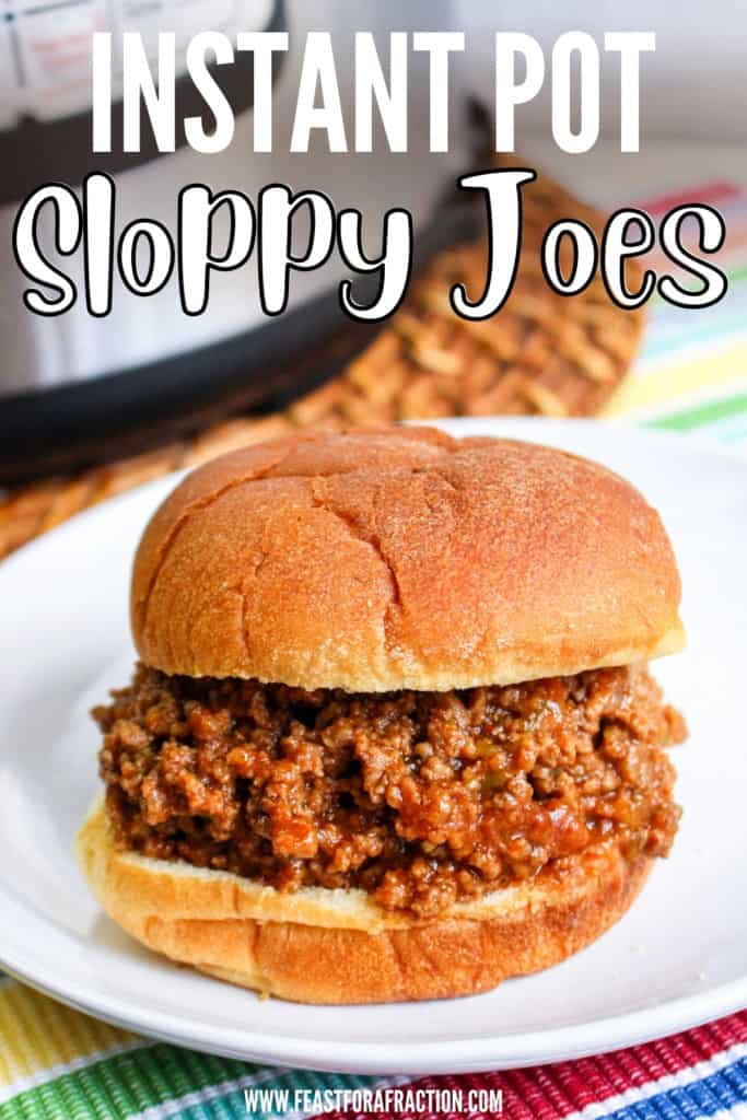 """sloppy joes sandwich with title text """"Instant Pot Sloppy Joes"""""""